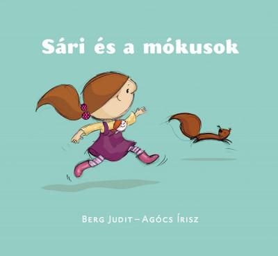 Agócs Írisz - Berg Judit - Sári és a mókusok