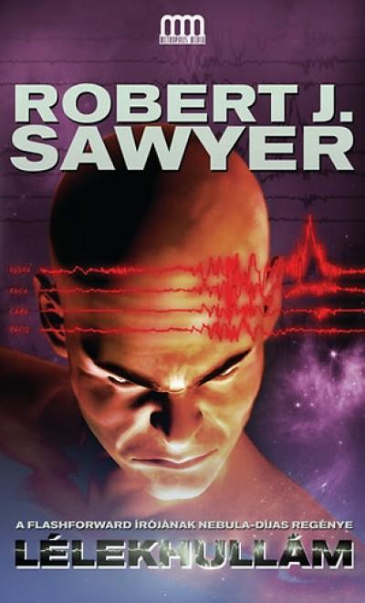 Robert J. Sawyer - Lélekhullám