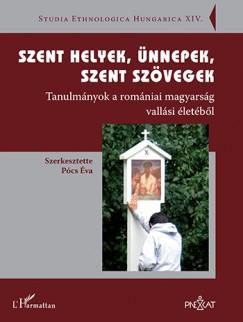 Pócs Éva  (Szerk.) - Szent helyek, ünnepek, szent szövegek
