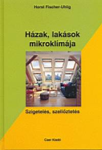 Horst Fischer-Uhlig - Házak, lakások mikroklímája