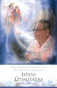 Dév-Gószvámí Mahárádzs - Sríla Bhakti Szundar Góvinda - Isteni útmutatás
