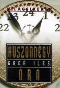 Greg Iles - Huszonnégy óra
