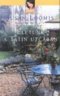 Susan Loomis - Életünk a Tatin utcában