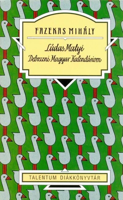 Fazekas Mihály - Lúdas Matyi - Debreceni Magyar Kalendáriom