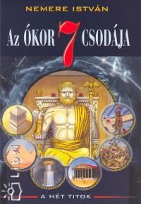 Nemere István - Az ókor 7 csodája