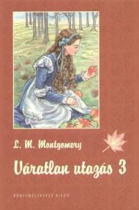 Lucy Maud Montgomery - Váratlan utazás 3.