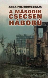 Anna Politkovszkaja - A második csecsen háború