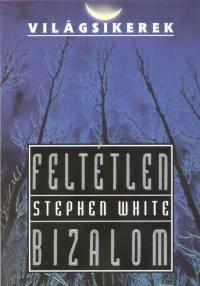 Stephen White - Feltétlen bizalom
