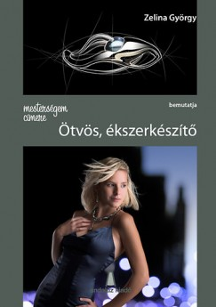 Zelina György - Mesterségem címere: Ötvös, ékszerkészítő