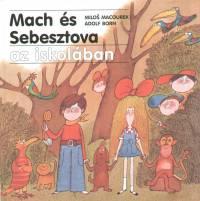 Milos Macourek - Mach és Sebesztova az iskolában