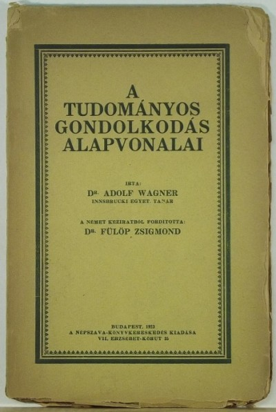 Dr. Adolf Wagner - A tudományos gondolkodás alapvonalai