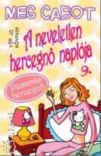 Meg Cabot - A neveletlen hercegnő naplója 9.