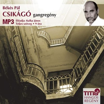 Békés Pál - Kulka János - Csikágó - gangregény - Hangoskönyv MP3