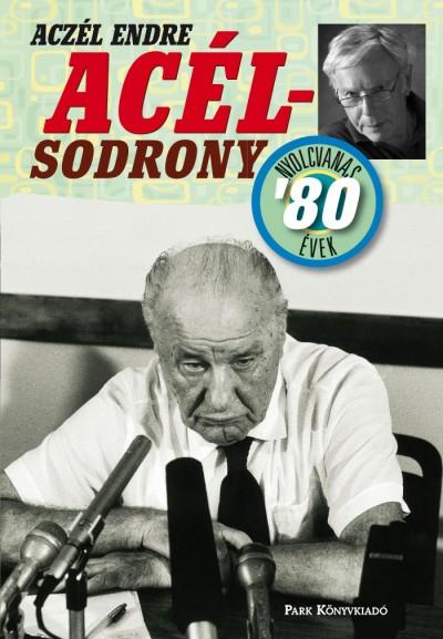Aczél Endre - Acélsodrony - Nyolcvanas évek