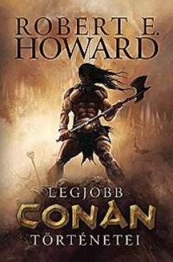 Robert E. Howard - Robert E. Howard legjobb Conan történetei
