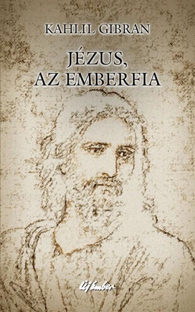 Kahlil Gibran - Jézus, az Emberfia
