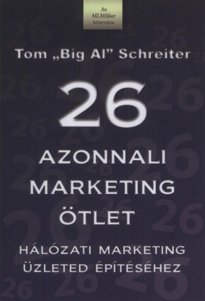 Tom Schreiter - 26 azonnali marketing ötlet