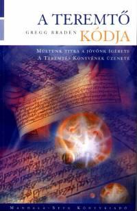 Gregg Braden - A teremtő kódja