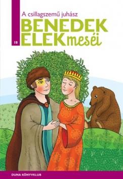 Benedek Elek - A csillagszemű juhász - Benedek Elek meséi 18. kötete