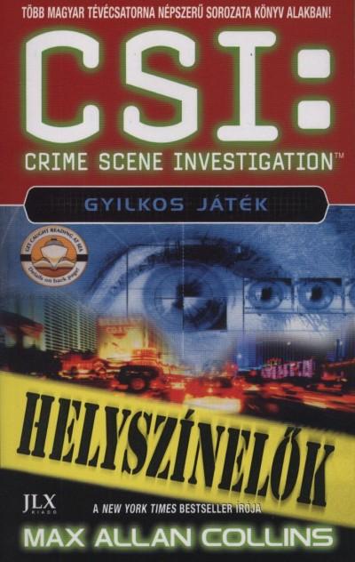 CSI: GYILKOS JÁTÉK - HELYSZÍNELŐK
