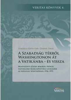 Somorjai Ádám - Zinner Tibor - A Szabadság térről Washingtonon át a Vatikánba - és vissza
