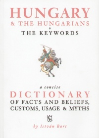 Bart István - Hungary & The Hungarians - The Keywords