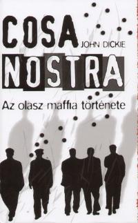 John Dickie - Cosa Nostra