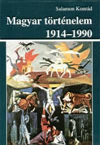Salamon Konrád - Magyar történelem 1914-1990