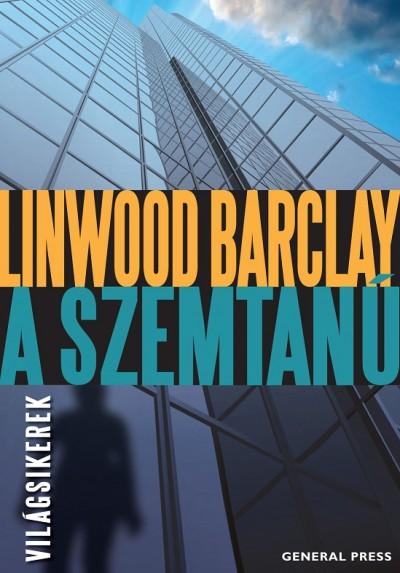 Linwood Barclay - A szemtanú