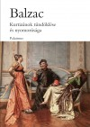 Honor� De Balzac - Kurtiz�nok t�nd�kl�se �s nyomor�s�ga