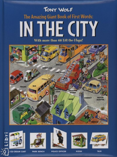 Anna Casalis - Tony Wolf - The Amazing Giant Book of First Words: In The City