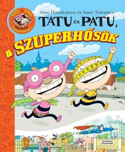 Aino Havukainen - Sami Toivonen - Tatu és Patu, a szuperhősök