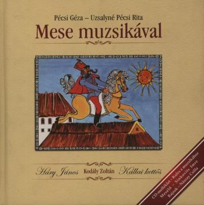 Pécsi Géza - Uzsalyné Pécsi Rita - Mese muzsikával