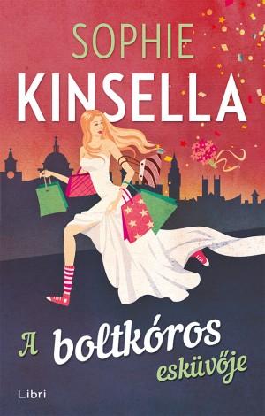 Sophie Kinsella - A boltk�ros esk�v�je