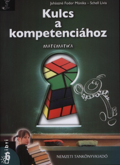 Juhászné Fodor Mónika - Schell Lívia - Kulcs a kompetenciához - Matematika 6.