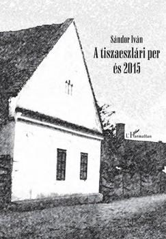 Sándor Iván - A tiszaeszlári per és 2015 - CD melléklettel