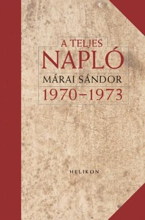 M�rai S�ndor - A teljes napl� 1970-1973