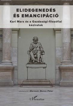 Marosán Bence Péter  (Szerk.) - Elidegenedés és emancipáció