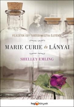 Emling Shelley - Marie Curie és lányai - Fejezetek egy tudósdinasztia életéből