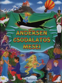 Hans Christian Andersen - Sas Szilvia  (Szerk.) - Andersen csodálatos meséi