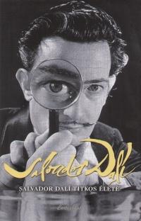 Salvador Dalí - Salvador Dalí titkos élete