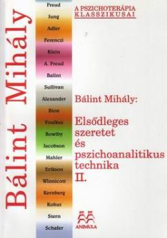 Bálint Mihály - Elsődleges szeretet és pszichoanalitikus technika II.