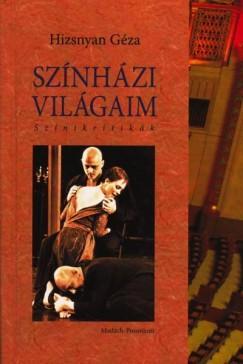 Hizsnyan Géza  (Szerk.) - Színházi világaim - Színikritikák