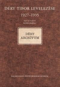Botka Ferenc  (Szerk.) - Déry Tibor levelezése 1927-1935