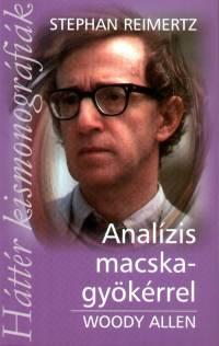 Stephan Reimertz - Analízis macskagyökérrel - Woody Allen