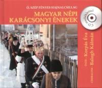 Balogh Kálmán - Korpás Éva - Bereczky János  (Szerk.) - Magyar népi karácsonyi énekek