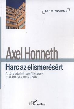Axel Honneth - Harc az elismerésért - A társadalmi konfliktusok morális grammatikája