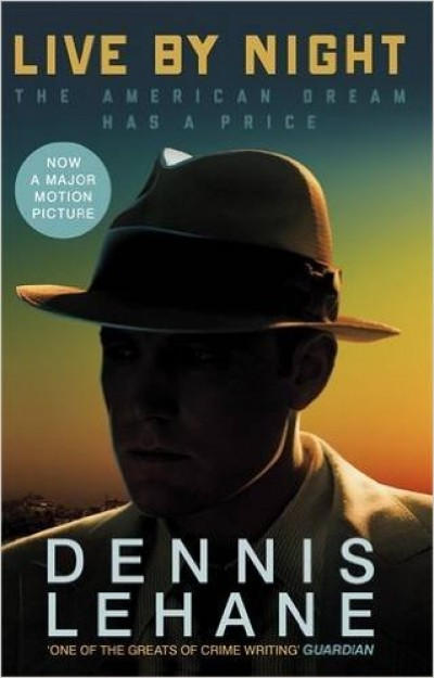 Dennis Lehane - Live by night (B) Film Tie-in