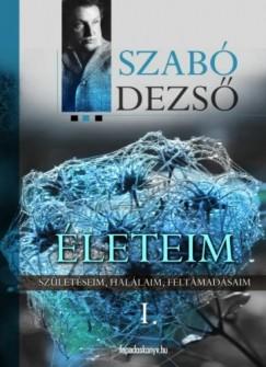 Szabó Dezső - Életeim I. Rész