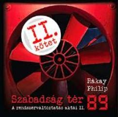 Rákay Philip - Szabadság tér '89